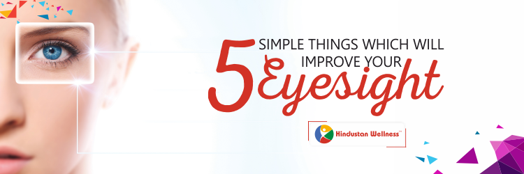 5 Simple Things Which Will Improve Your Eyesight And Eye Health Significantly