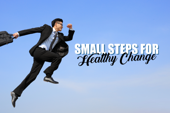 Small Steps for Healthy Change