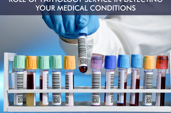 Role of Pathology Services in Detecting your Medical Conditions